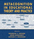 Metacognition in Educational Theory and Practice 9780805824827