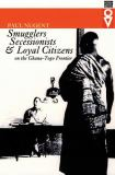 Smugglers, Secessionists and Loyal Citizens 9780821414828