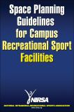 Space Planning Guidelines for Campus Recreational Sport Facilities 9780736074872