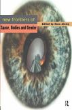 New Frontiers of Space, Bodies and Gender 9780415154901