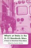 What's at Stake in the K-12 Standards Wars 9780820444901