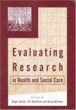 Evaluating Research in Health and Social Care 9780761964919