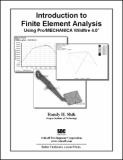 Introduction to Finite Element Analysis Using Pro/MECHANICA Wildfire 4. 0 9781585034925