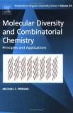 Molecular Diversity and Combinatorial Chemistry 9780080444932