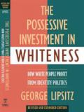 The Possessive Investment in Whiteness 9781592134946