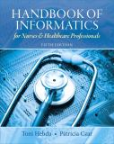 Handbook of Informatics for Nurses & Healthcare Professionals (5th Edition) 9780132574952