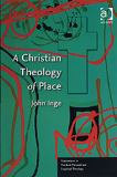 A Christian Theology of Place 9780754634980