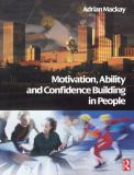 Motivation, Ability and Confidence Building in People 9780750665001