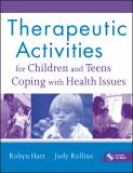 Therapeutic Activities for Children and Teens Coping with Health Issues 9780470555002
