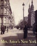 Mrs. Astor's New York 9780300095012