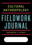 Cultural Anthropology Fieldwork Journal 1st Edition