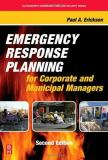 Emergency Response Planning for Corporate and Municipal Managers 2nd Edition