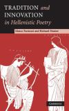 Tradition and Innovation in Hellenistic Poetry 9780521835114