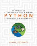 Introduction to Computer Science Using Python 1st Edition