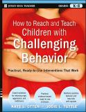 How to Reach and Teach Children with Challenging Behavior 1st Edition