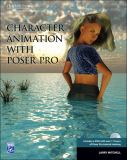 Character Animation with Poser 7 9781584505174
