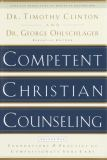 Competent Christian Counseling, Volume One 1st Edition