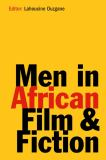 Men in African Film and Fiction 9781847015211