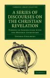 A Series of Discourses on the Christian Revelation 9781108005272