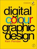 Digital Colour in Graphic Design 9780240515274