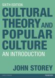 Cultural Theory and Popular Culture 6th Edition