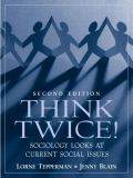 Think Twice! Sociology Looks at Current Social Issues 2nd Edition