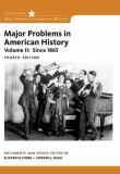 Major Problems in American History, Volume II 4th Edition