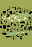 Soap, Sex, and Cigarettes 2nd Edition