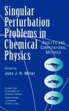 Single Perturbation Problems in Chemical Physics 9780471115311