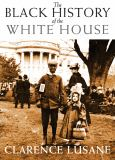 The Black History of the White House 1st Edition