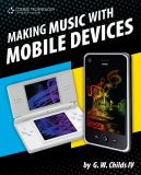 Making Music with Mobile Devices 9781435455337