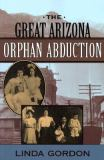The Great Arizona Orphan Abduction 9780674005358