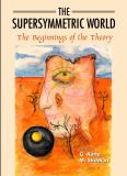 The Supersymmetric World 9789810245399