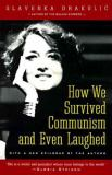 How We Survived Communism and Even Laughed 9780060975401