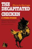 The Decapitated Chicken and Other Stories 9780292715417