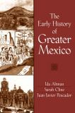 The Early History of Greater Mexico