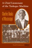 A Chief Lieutenant of the Tuskegee Machine 9780813025445