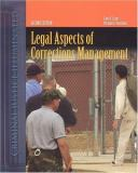 Legal Aspects of Corrections Management 2nd Edition