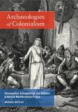 Archaeologies of Colonialism 9780520265516