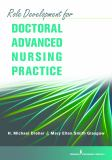 Role Development for Doctoral Advanced Nursing Practice 1st Edition