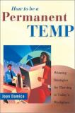 How to Be a Permanent Temp 9781564145611