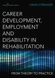 Career Development, Employment, and Disability in RehabilitationFrom Theory to Practice
