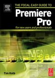 Focal Easy Guide to Premiere Pro 9780240805672