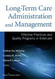 Long-Term Care Administration and ManagementEffective Practices and Quality Programs in Eldercare