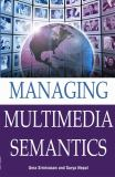 Managing Multimedia Semantics 9781591405696
