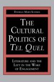 The Cultural Politics of Tel Quel 9780271015743