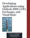 Developing Applications Using Outlook 2000, CDO, Exchange, and Visual Basic 9780201615753