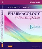 Study Guide for Pharmacology for Nursing Care 8th Edition