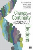 Change and Continuity in the 2012 and 2014 Elections 1st Edition