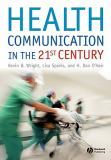 Health Communication in the 21st Century 9781405155946